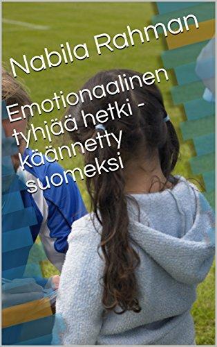Emotionaalinen tyhjää hetki - käännetty suomeksi (Finnish Edition)