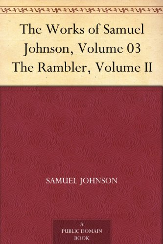 The Works of Samuel Johnson, Volume 03 The Rambler, Volume II (English Edition)