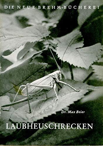 Laubheuschrecken (Die Neue Brehm-Bücherei / Zoologische, botanische und paläontologische Monografien)