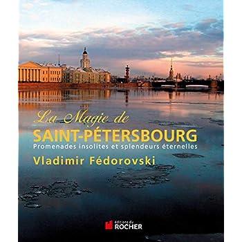 La magie de Saint-Pétersbourg: Promenades insolites et splendeurs éternelles