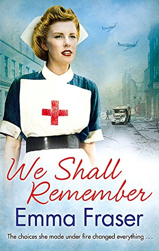 We Shall Remember: The choices she made under fire changed everything . . .