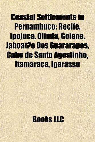 coastal-settlements-in-pernambuco-recife-ipojuca-olinda-goiana-jaboatao-dos-guararapes-cabo-de-santo