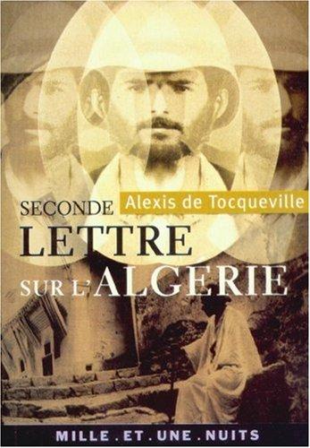 Seconde Lettre sur l'Algérie (1837) suivi de Rapport sur l'Algérie (1847) par Alexis de Tocqueville