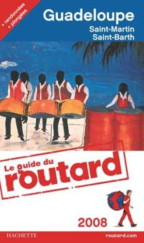 Guadeloupe : Les Saintes, Marie-Galante, La Désirade, Saint-Martin, Saint-Barthélémy