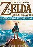The Legend of Zelda Breath of the Wild Game Guide