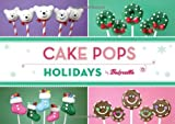 Cake Pops Holidays by Bakerella (2012-10-17)