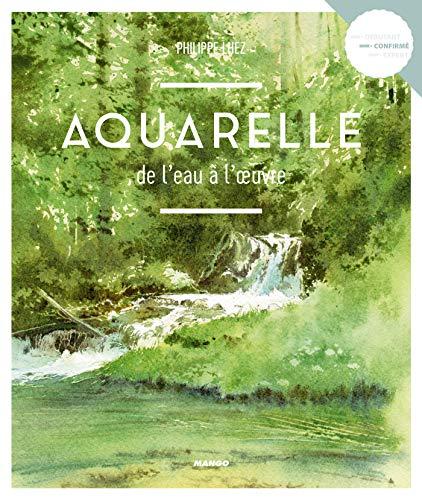 Aquarelle, de l'eau à l'œuvre (Les secrets de l'artiste) par  Mango