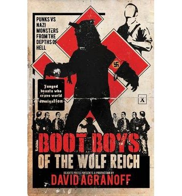 [ BOOT BOYS OF THE WOLF REICH ] by Agranoff, David ( AUTHOR ) Mar-01-2014 [ Paperback ]