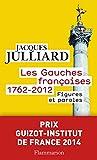Les Gauches françaises (1762-2012). Figures et paroles (Champs Histoire) (French Edition)