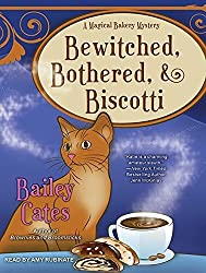 Bewitched, Bothered, and Biscotti (Magical Bakery Mystery) by Bailey Cates (2013-10-23)