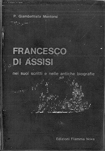 Francesco di Assisi nei suoi scritti e nelle antiche biografie.