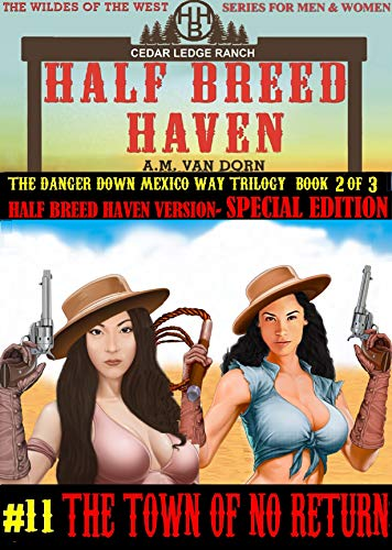 Half Breed Haven #11-Special Edition-The Town of No Return: A Wildes of the West- Wonder women of the Old West Action Adventure Western (English Edition)