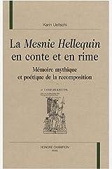 La Mesnie Hellequin en conte et en rime : Mémoire mythique et poétique de la recomposition Relié