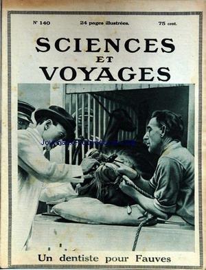 SCIENCES ET VOYAGES [No 140] du 04/05/1922 - UN DENTISTE POUR FAUVES - ENTRETIEN AVEC LE CHIRURGIEN DES FAUVES.
