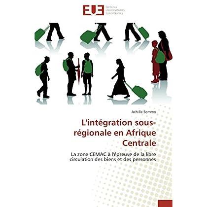 L'intégration sous-régionale en afrique centrale