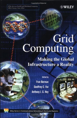 Grid Computing: Making the Global Infrastructure a Reality (Wiley Series on Communications Networking & Distributed Systems) by Fran Berman (Editor), Geoffrey Fox (Editor), Anthony J. G. Hey (Editor) (11-Mar-2003) Hardcover