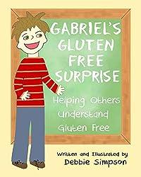 Gabriel's Gluten Free Surprise: Helping Others Understand Gluten Free