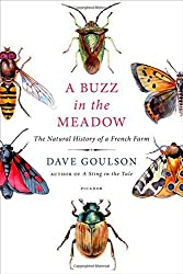 A Buzz in the Meadow: The Natural History of a French Farm by Dave Goulson (2015-04-28)