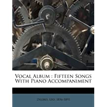 Vocal Album: Fifteen Songs with Piano Accompaniment