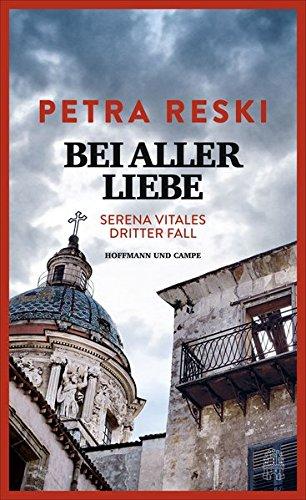 Image of Bei aller Liebe: Serena Vitales dritter Fall (Serena-Vitale-Krimis, Band 3)