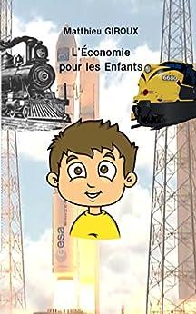 L'Économie pour les Enfants - Matthieu Giroux sur Bookys