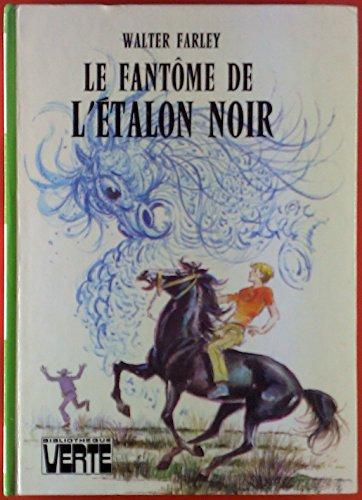 Le Fantôme de l'étalon noir (Bibliothèque verte)