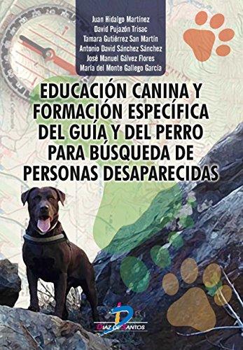 Educación canina y formación específica del guía y del perro para búsqueda de personas desaparecidas por Juan Hidalgo Martínez