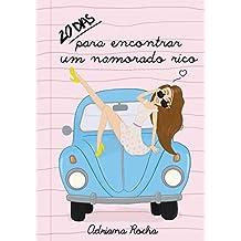 20 dias para encontrar um namorado rico. (Aventuras de uma garota quase normal. Livro 1) (Portuguese Edition)