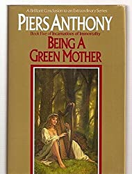 Being a Green Mother (Incarnations of Immortality) by Piers Anthony (1999-08-13)