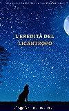 eBook Gratis da Scaricare L eredita del licantropo Un racconto fantasy paranormale (PDF,EPUB,MOBI) Online Italiano