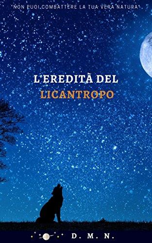 scaricare ebook gratis L'eredità del licantropo: Un racconto fantasy paranormale PDF Epub