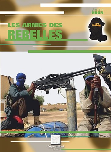 Les armes des rebelles par Jean Huon