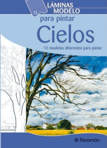 LAMINAS MODELO PARA PINTAR CIELOS (Láminas modelo para pintar) por EQUIPO PARRAMON