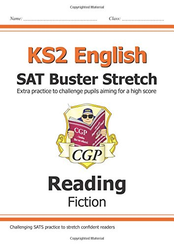 New KS2 English Reading SAT Buster Stretch: Fiction (for tests in 2018 and beyond) (CGP KS2 English SATs)