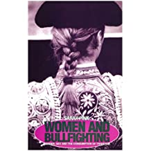 Women and Bullfighting: Gender, Sex and the Consumption of Tradition (Mediterranea Series)