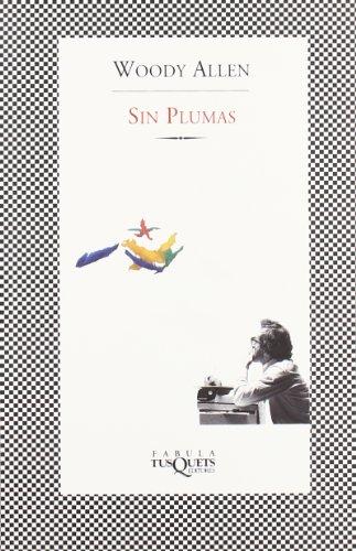 Sin plumas (Fabula (tusquets)) por Woody Allen