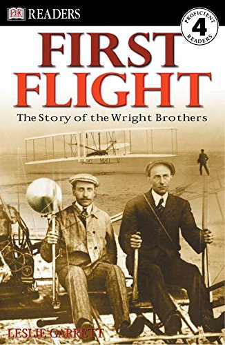 First Flight: The Story of the Wright Brothers (Dk Readers, Level 4) por Leslie Garrett