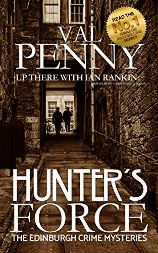 Hunter's Force (The Edinburgh Crime Mysteries #3) by [Penny, Val]