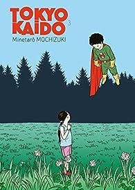 Tokyo Kaido, tome 3  par Minetaro Mochizuki