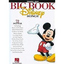 The Big Book Of Disney Songs - Tenor Saxophone: Songbook für Tenor-Saxophon