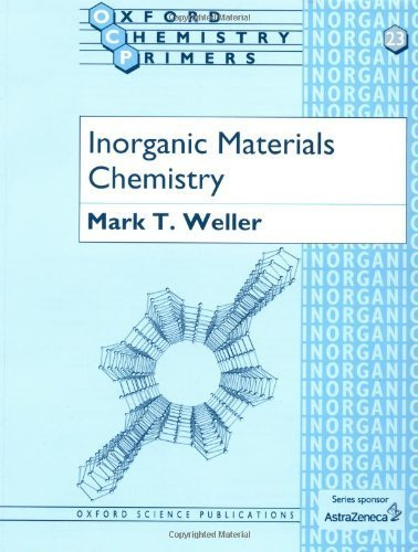 Inorganic Materials Chemistry (Oxford Chemistry Primers) by Weller, Mark T. (1995) Paperback