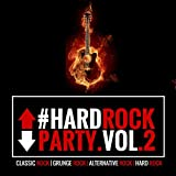 #Hardrockparty, Vol. 2 (New Selection of Classic Rock, Grunge Rock, Alternative Version of Great Rock Songs)