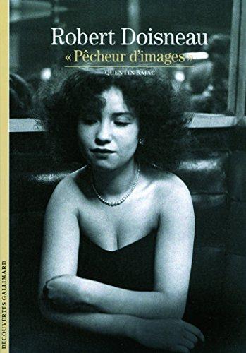 Robert Doisneau: «Pêcheur d'images»