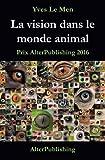 Telecharger Livres La vision dans le monde animal (PDF,EPUB,MOBI) gratuits en Francaise