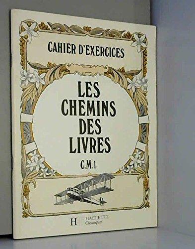 Les Chemins des livres : Cahier d'exercices et de lecture silencieuse, CM1