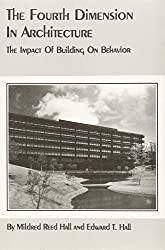 The Fourth Dimension in Architecture: The Impact of Building on Behavior by Mildred Reed Hall (1995-08-01)