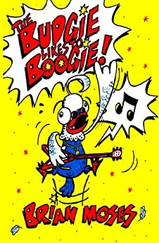 The Budgie Likes to Boogie by [Moses, Brian]