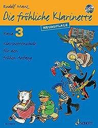Die Fröhliche Klarinette: Klarinettenschule Für Den Frühen Anfang (ÜBerarbeitete Neuauflage). Band 3. Klarinette. Lehrbuch Mit Cd.