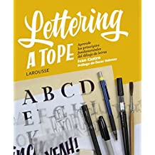 Lettering a tope (Larousse - Libros Ilustrados/Prácticos - Ocio Y Naturaleza - Ocio)