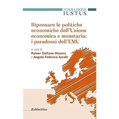Ripensare Le Politiche Economiche Dell'unione Economica E Monetaria: I Paradossi Dell'emu